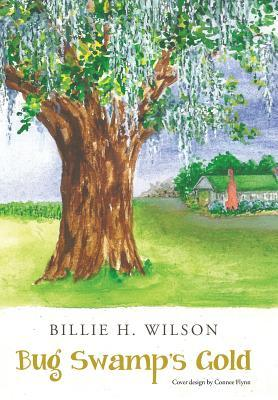 Bug Swamps Gold  by  Billie H Wilson