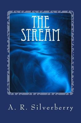 The Stream A.R.  Silverberry