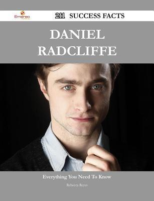 Daniel Radcliffe 211 Success Facts - Everything You Need to Know about Daniel Radcliffe  by  Rebecca Reyes