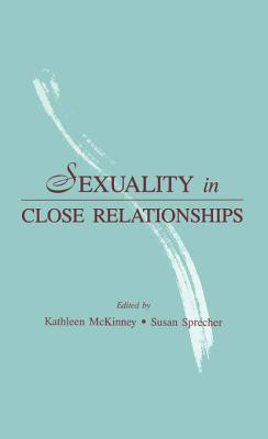 Sexuality in Close Relationships Kathleen McKinney