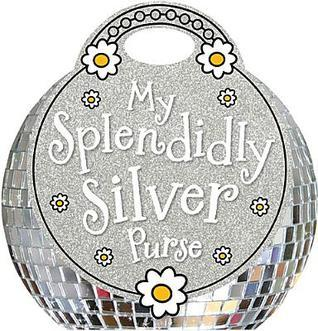 My Splendidly Silver Purse  by  Fiona Boon