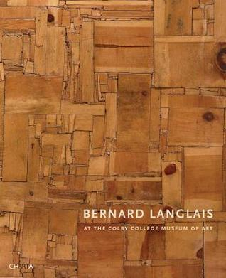 Bernard Langlais: At the Colby College Museum of Art Vincent Katz