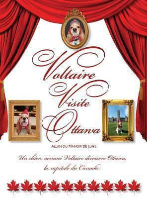 Voltaire Visite Ottawa Allan Du Manoir De Juaye