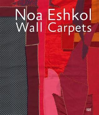 Noa Eshkol: Wall Carpets  by  Noa Eshkol