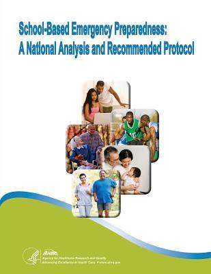 School-Based Emergency Preparedness: A National Analysis and Recommended Protocol U S Department of Healt Human Services