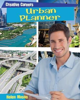 Urban Planner  by  Helen Mason