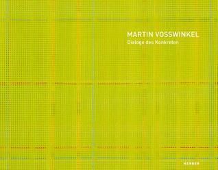 Martin Vosswinkel: Concrete Art in Dialogue Martin Vosswinkel