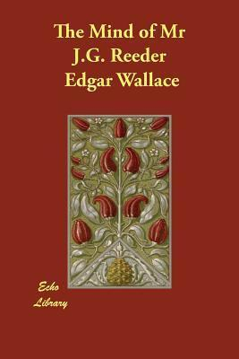 The Mind Of Mr J.G. Reeder Edgar Wallace