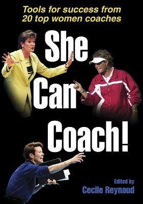 She Can Coach!  by  Cecile Reynaud