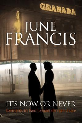 Its Now or Never - A Saga Set in 1950s Liverpool  by  June Francis