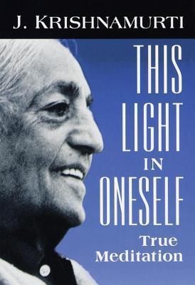 This Light in Oneself Jiddu Krishnamurti