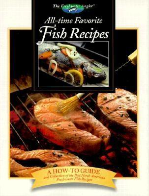 All-Time Favorite Fish Recipes  by  Peggy L. Ramette