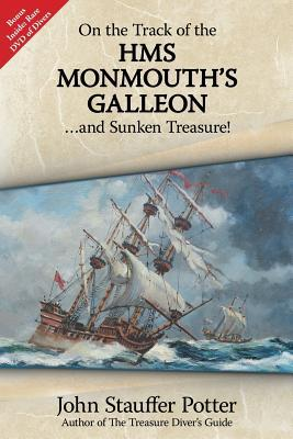 On the Track of the Monmouths Galleon---And Sunken Treasure  by  John Stauffer Potter