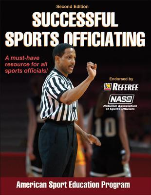 Successful Sports Officiating-2nd Edition  by  American Sport Education Program