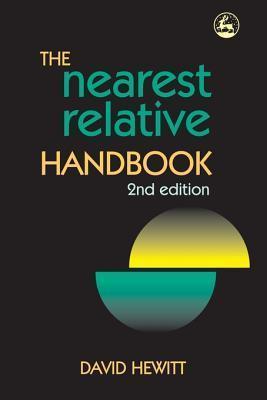 The Nearest Relative Handbook: Second Edition David Hewitt