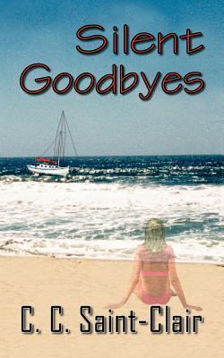 Silent Goodbyes C.C. Saint-Clair