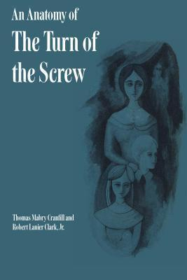 An Anatomy of the Turn of the Screw Thomas Mabry Cranfill