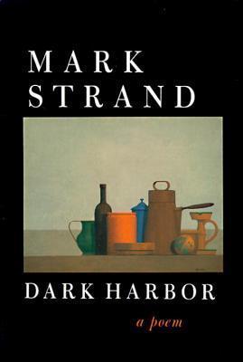 Dark Harbor Mark Strand