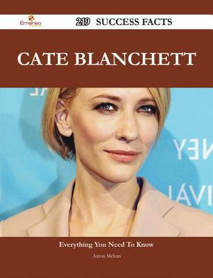 Cate Blanchett 219 Success Facts - Everything You Need to Know about Cate Blanchett  by  Aaron McLean