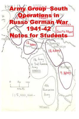 Army Group South Operations in Russo German War -1941-42 Notes for Students Agha Humayun Amin