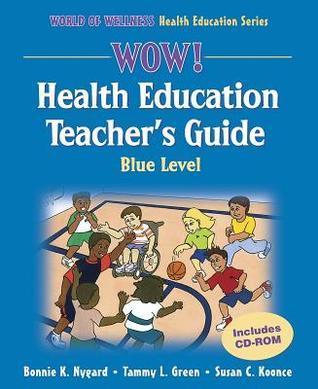 WOW! Health Education Blue Level [With CDROM] Bonnie K. Nygard