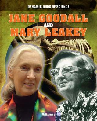 Jane Goodall and Mary Leakey  by  Matt Anniss