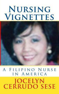 Nursing Vignettes  by  Jocelyn Cerrudo Sese