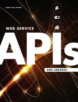 Web Service APIs and Libraries Jason Paul Michel