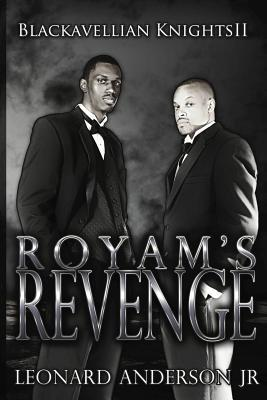 Royams Revenge: The Blackavellian Knights II  by  Leonard Anderson Jr.
