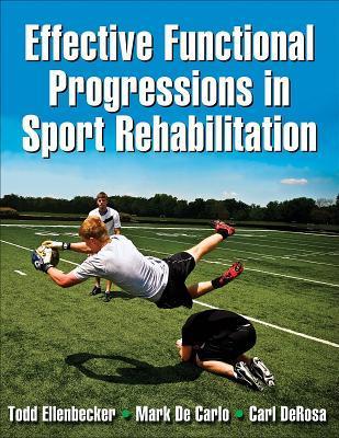 Effective Functional Progressions in Sport Rehabilitation Todd Ellenbecker