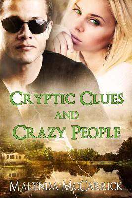 Cryptic Clues and Crazy People: Malynda McCarrick  by  MS Malynda McCarrick