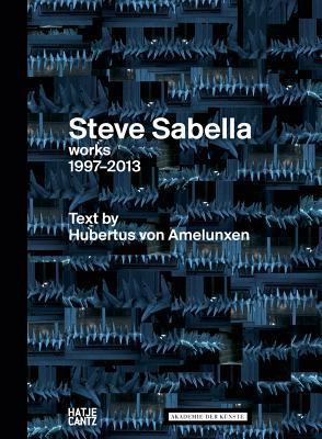 Steve Sabella: Works 1997-2013  by  Hubertus Von Amelunxen