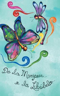 de La Mariposa a la Libelula  by  Daphne Espino Ramirez