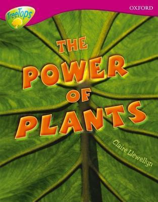 The Power of Plants (Oxford Reading Tree: Stage 10: Treetops Non-Fiction)  by  Claire Llewellyn