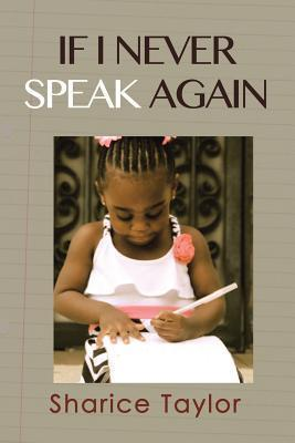 If I Never Speak Again  by  Sharice Taylor