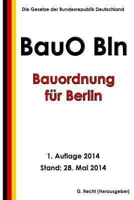 Bauordnung Fur Berlin (Bauo Bln) Vom 29. September 2005  by  G. Recht