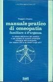 Manuale pratico di omeopatia familiare e durgenza Ruggero Dujany
