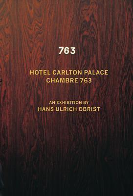 Hans Ulrich Obrist: Chambre 763  by  Hans Ulrich Obrist