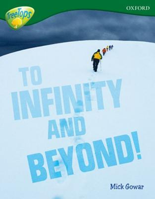 To Infinity And Beyond (Oxford Reading Tree: Stage 12 A: TreeTops: More Non Fiction)  by  Mick Gowar