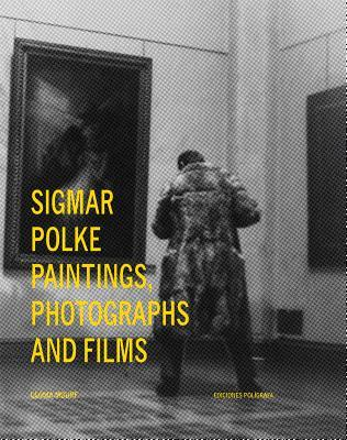 Sigmar Polke: Paintings, Photographs and Films Gloria Moure