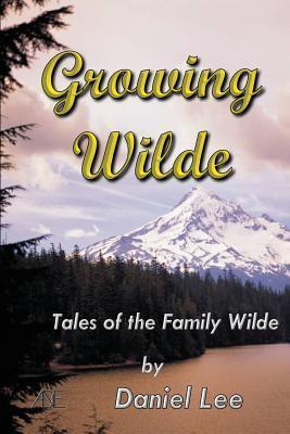 Growing Wilde  by  Daniel Lee