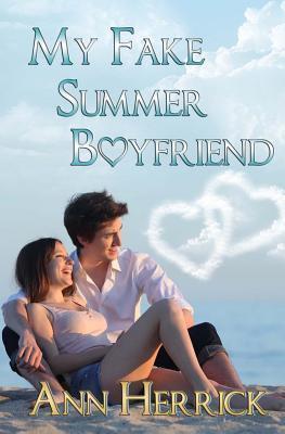 My Fake Summer Boyfriend  by  Ann Herrick