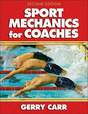 Sport Mechanics for Coaches - 2nd Edition Gerald A. Carr