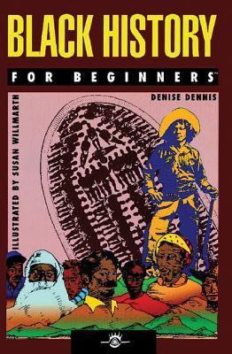 Black History For Beginners Denise Dennis