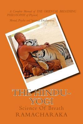 The Hindu-Yogi: Science of Breath William W. Atkinson