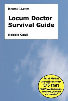 Locum Doctor Survival Guide  by  Robbie Coull
