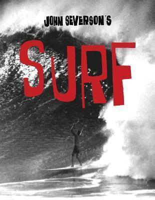 John Seversons Surf  by  John Severson
