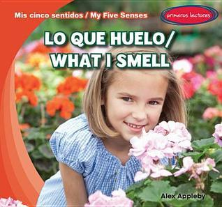 Lo Que Huelo / What I Smell  by  Alex Appleby
