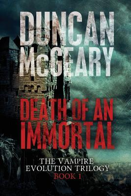 Death of an Immortal (Vampire Evolution Trilogy #1)  by  Duncan McGeary