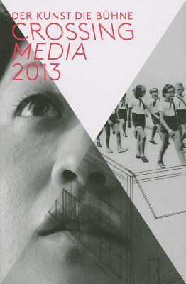 Crossing Media 2013: A Stage for Art  by  Andreas Baur